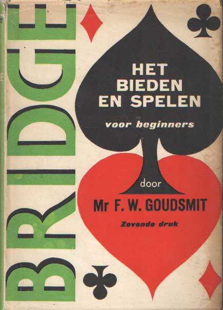 GOUDSMIT, F.W. - Bridge. Een handboek contract-bridge. Deel 1. Theorie en praktijk voor beginners. Met talrijke voorbeelden en 40 opgaven..