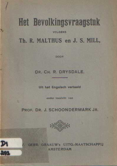 DRYSDALE, CH. R. - Het bevolkingsvraagstuk volgens Th.R. Malthus en J.S. Mill.