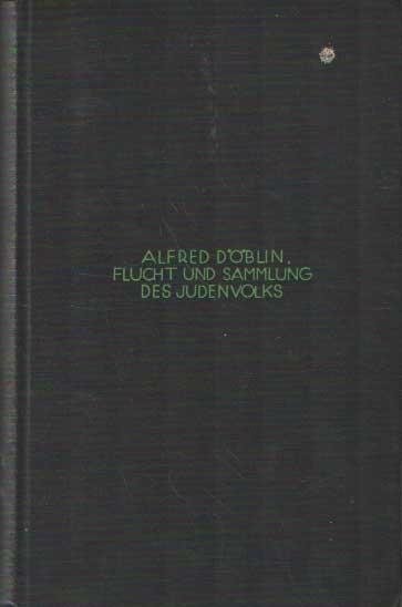DÖBLIN, ALFRED - Flucht und Sammlung des Judenvolks Aufsatze und Erzahlungen.