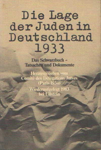- Das Schwarzbuch - Tatsachen und Dokumente ; die Lage der Juden in Deutschland 1933. hrsg. vom Comité des Délégations Juives.