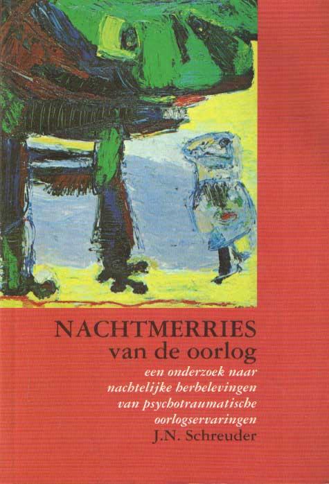SCHREUDER, J.N. - Nachtmerries van de oorlog. Een onderzoek naar nachtelijke herbelevingen van psychotraumatische oorlogservaringen.