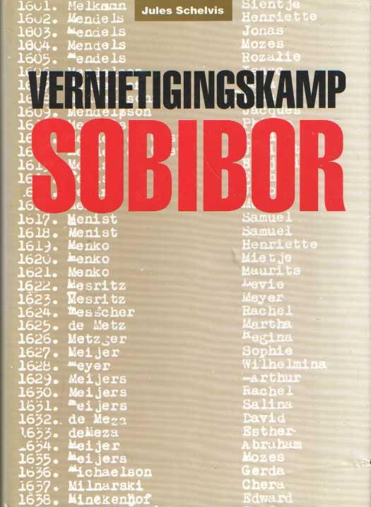 SCHELVIS, JULES - Vernietigingskamp Sobibor.