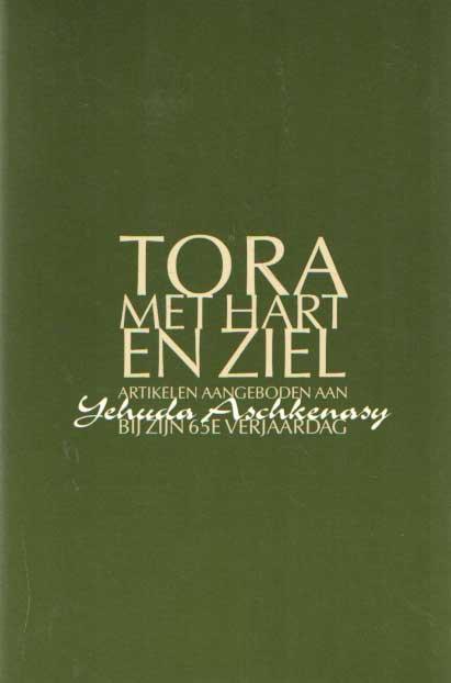 - Tora met hart en ziel. Artikelen aangeboden aan Yehuda Aschenkanasy bij zijn 65e verjaardag.
