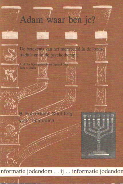 BRUIN, TOM DE (RED.) - Adam waar ben je? De betekenis van het mensbeeld in de joodse traditie en in de psychotherapie.