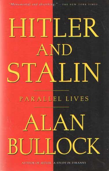 BULLOCK, ALAN - Hitler and Stalin: Parallel Lives.