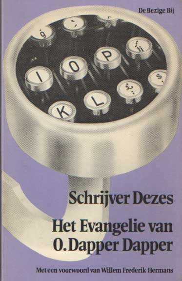 DEZES (W.F. HERMANS), SCHRIJVER - Het Evangelie van O. Dapper Dapper.