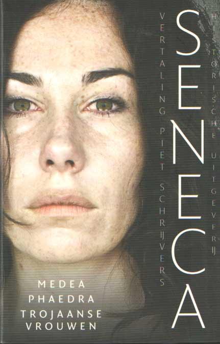 SENECA - Medea, Phaedra, Trojaanse vrouwen. Uitgegeven, vertaald, ingeleid en van aantekeningen voorzien door Piet Schrijvers.