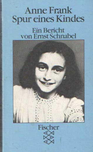 SCHNABEL, E. - Anne Frank, Spur eines Kindes.