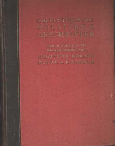 DOSTOJEWSKI, F.M. - Politieke geschriften. Onder toezicht en van een inleiding voorzien van Henriette Roland Holst.