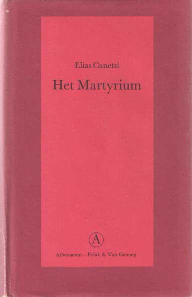 CANETTI, ELIAS - Het martyrium. Vertaald door Jacques Hamelink.