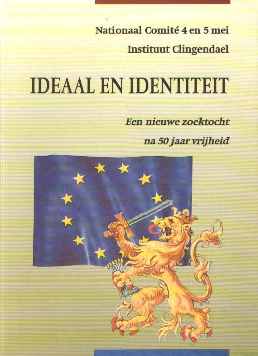 SCHREGARDUS, PETER A. - Ideaal en identiteit Nationaal Comite 4 en 5 mei Instituut Clingendael. Een nieuwe zoektocht na 50 jaar vrijheid.