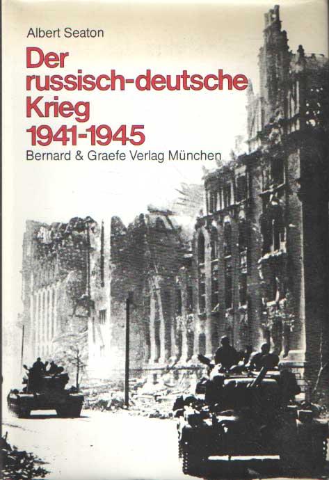 SEATON, ALBERT - Der russisch-deutsche Krieg 1941-1945.