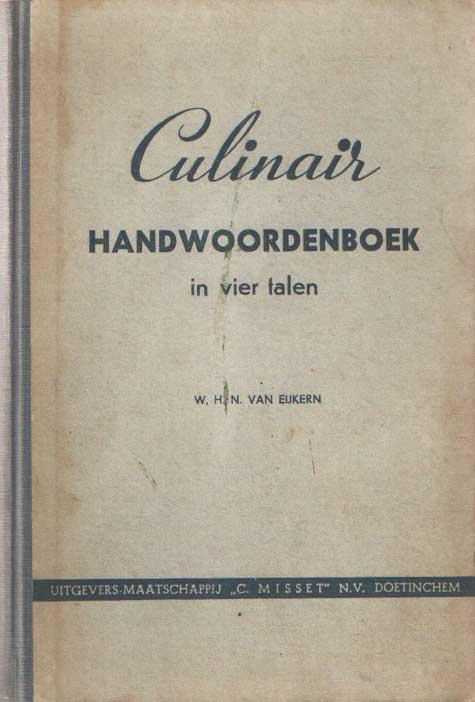 EIJKERN, W.H.N. VAN - Culinair handwoordenboek in vier talen.