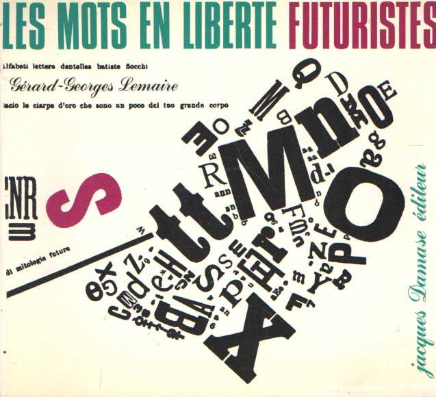 LEMAIRE, GÉRARD-GEORGES - Les mots en liberté futuristes.