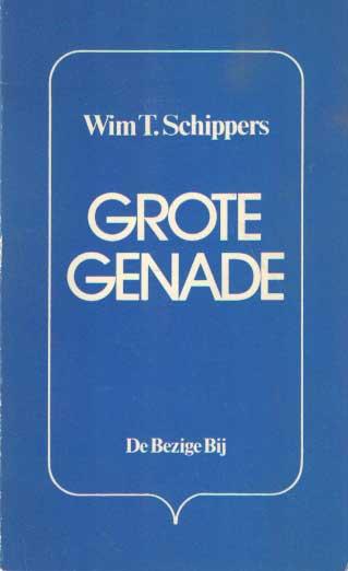 SCHIPPERS, WIM T. - Grote genade.