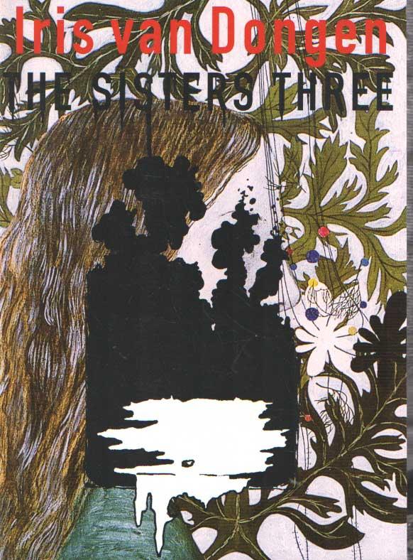 DONGEN, IRIS VAN - Iris van Dongen. The Sisters Three.