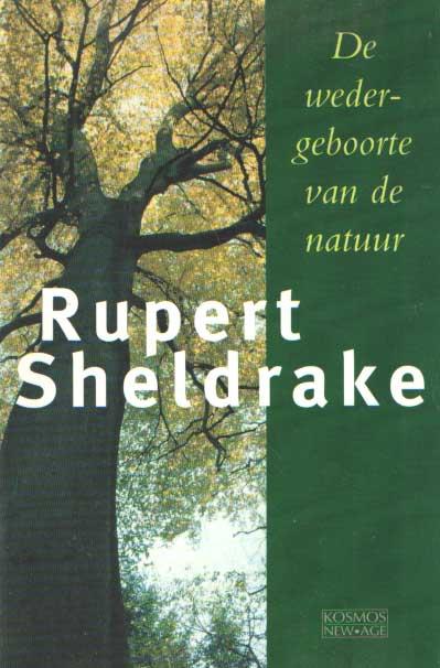 SHELDRAKE, RUPERT - De wedergeboorte van de natuur.