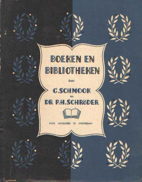SCHMOOK, G. & P.H. SCHRÖDER - Boeken en Bibliotheken, twee redevoeringen.