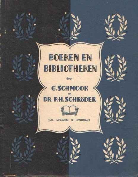 SCHMOOK, G. & P.H. SCHRÖDER - Boeken en Bibliotheken, twee redevoeringen.
