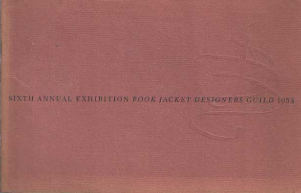 - Sixth annual exhibition book jacket designers guild 1952..