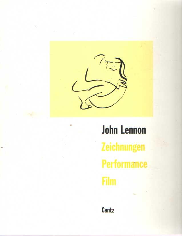 LENNON, JOHN - John Lennon: Zeichnungen, Performance, Films. Herausgegeben von Wulf Herzogenrath und Dorothee Hanssen.