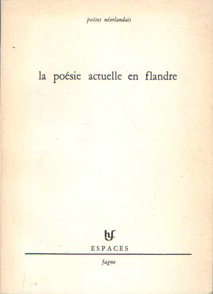 - Poètes néerlandais. Traduits par Henry Fagne. Le poésie actuelle en flandre.