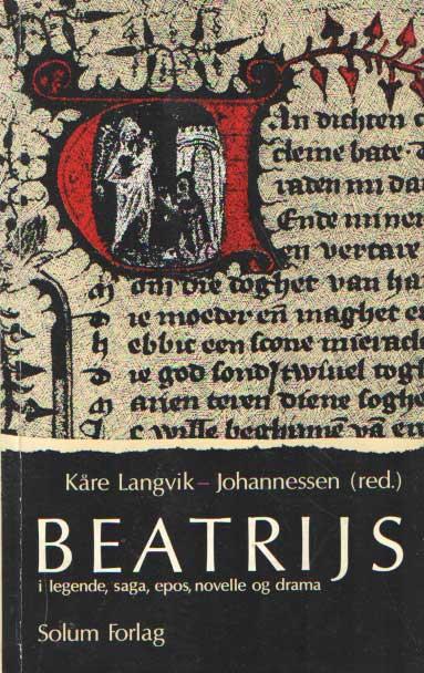 LANGVIK-JOHANNESSEN, KARE (ED.) - Beatrijs - i legende, sage, epos, novelle og drama.