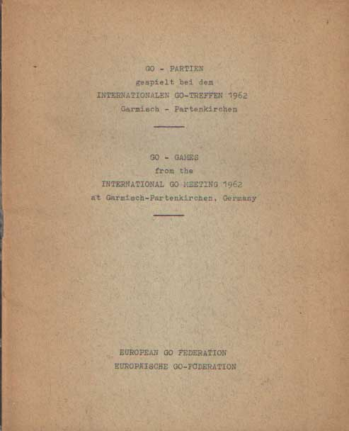 - Go-Partien gespielt bei dem internationalen Go-Treffen 1962 Garmisch-Partenkirchen = Go-games from the international go meeting 1962 at Garmisch-Partenkirchen, Germany.
