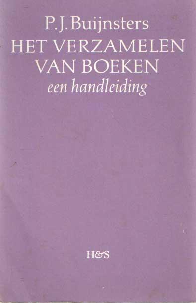 BUIJNSTERS, P.J. - Het verzamelen van boeken, Een handleiding.