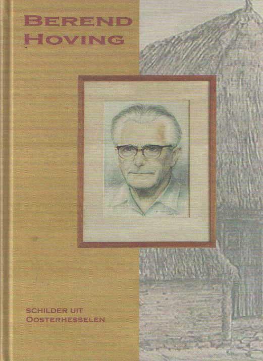 LESSCHEN, H.J. - Berend Hoving. Schilder uit Oosterhesselen.