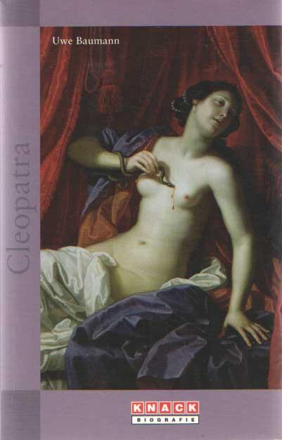 BAUMANN, UWE - Cleopatra. Een biografie.