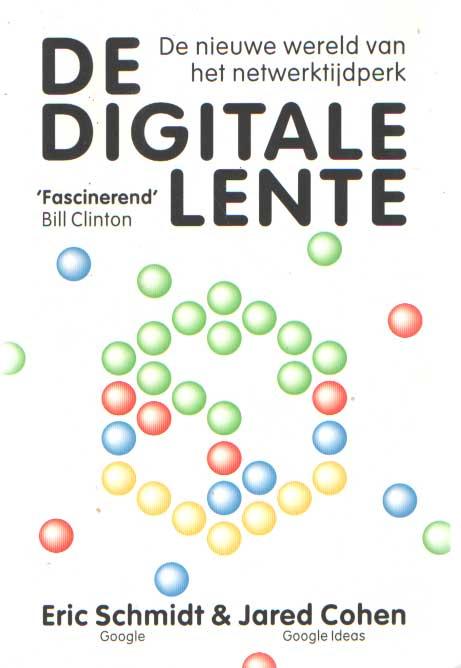 SCHMIDT, ERIC & JARED COHEN - De digitale lente. De nieuwe wereld van het netwerktijdperk.