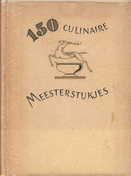 BECHT-PARASSIN, K & A.G. DEL BAERE-ROVERS. - 150 culinaire meesterstukjes.