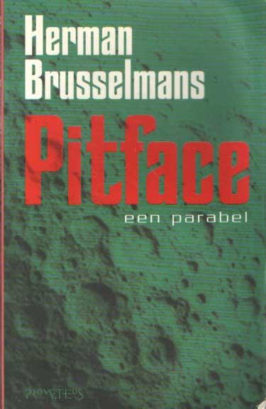 BRUSSELMANS, HERMAN - Pitface. Een parabel.