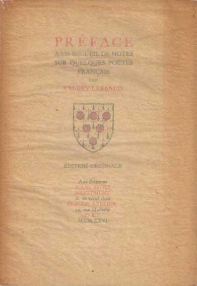 LARBAUD, VALERY - Préface à un recueil de notes sur quelques poëtes français.