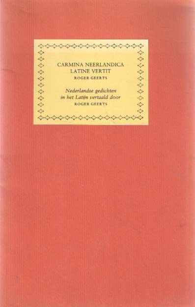 - Carmina neerlandica latine vertit. Nederlandse gedichten in het Latijn vertaald door Roger Geerts.