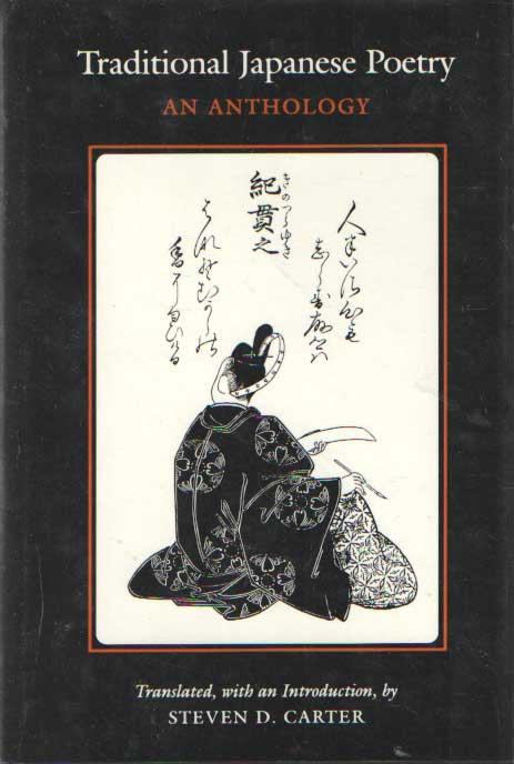 CARTER, STEVEN D. (TRANSLATOR) - Traditional Japanese Poetry: An Anthology.