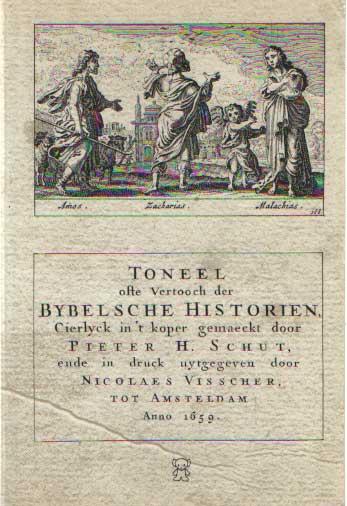 SCHUT, PIETER H. - Toneel ofte vertooch der bybelsche historien, cierlijck in 't koper gemaeckt door Pieter H. Schut, ende in druck uytgegeven door Nicolaes Visscher, tot Amsteldam, anno 1659.