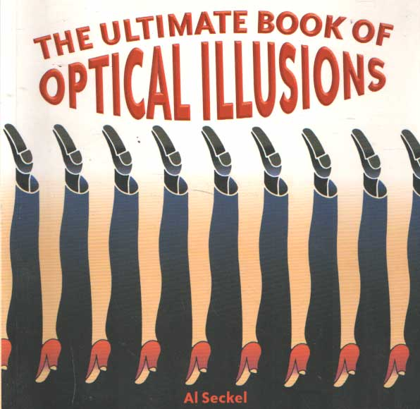SECKEL, AL - Ultimate Book of Optical Illusions..