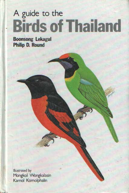 LEKAGUL, BOONSONG & PHILIP D. ROUND - A Guide to the Birds of Thailand.