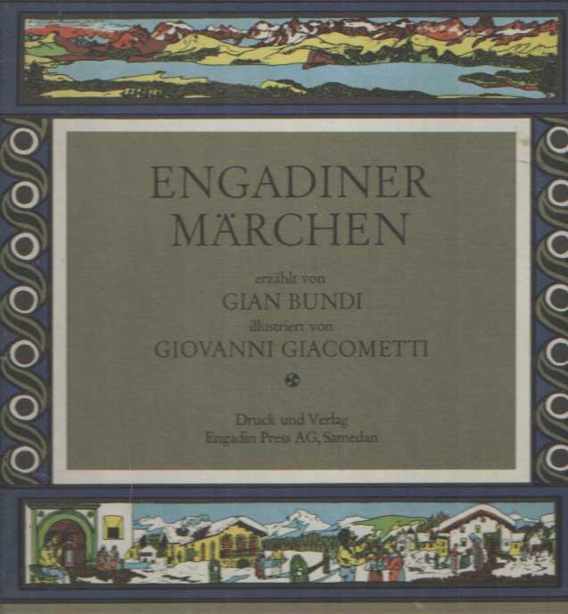 BUNDI, GIAN - Engadiner Märchen.