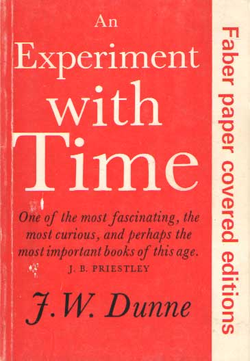 DUNNE, J.W. - An Experiment with Time.