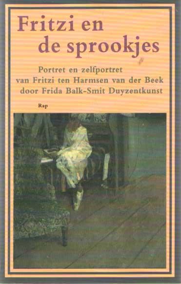 BALK-SMIT DUYZENTKUNST, FRIDA - Fritzi en de sprookjes. Portret en zelfportret van Fritzi ten Harmsen van der Beek.
