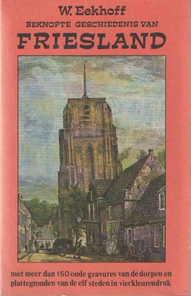 EEKHOFF, W. - Beknopte geschiedenis van Friesland.