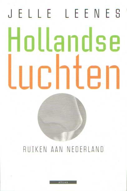 LEENES, JELLE - Hollandse luchten. Ruiken aan Nederland.