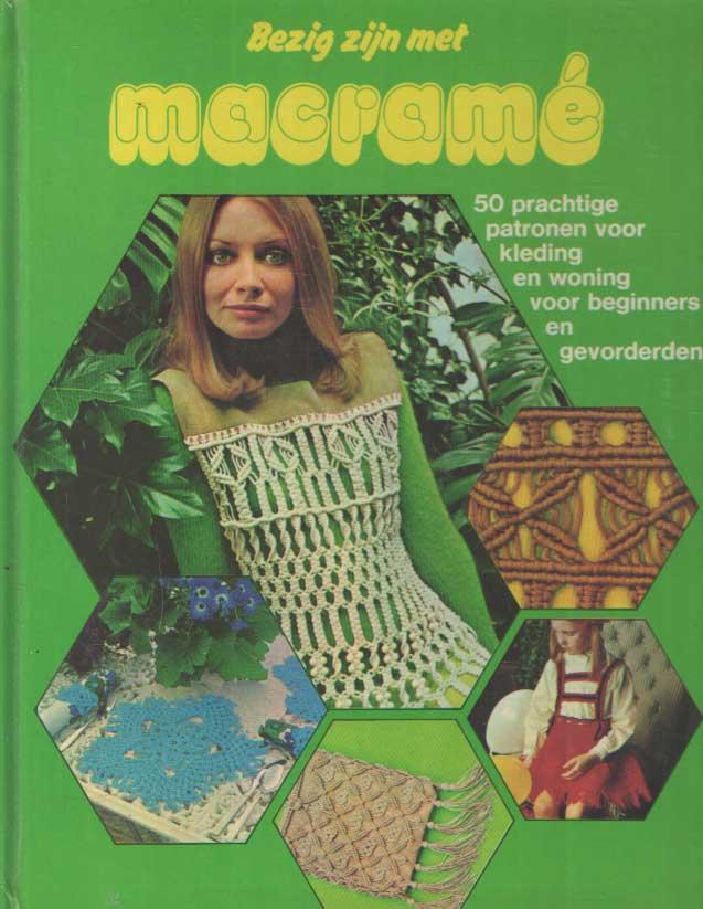- Bezig zijn met macramé. 50 prachtige patronen voor kleding en woning voor beginners en gevorderden..