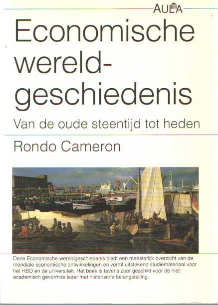 CAMERON, RONDO - Economische wereldgeschiedenis van de oude steentijd tot heden..