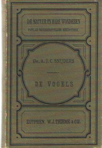 SNIJDERS, A.J. - De vogels. De dierenwerled II.