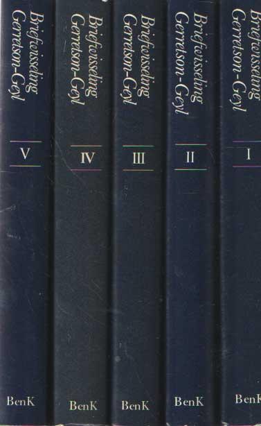 GERRETSON, F.C. EN P. GEYL - Briefwisseling Gerretson-Geyl. Deel 1, 2, 3, 4 en 5.