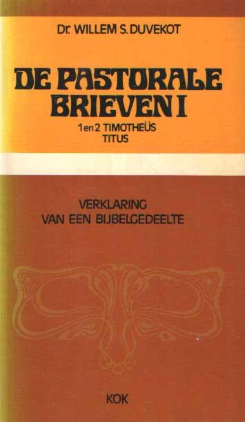DUVEKOT, WILLEM S. - De pastorale brieven I: 1 en 2 Timotheus, Titus. Verklaring van een bijbelgedeelte.
